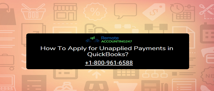QuickBooks Unapplied Payments