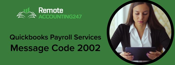 Quickbooks Payroll Services Message Code 2002