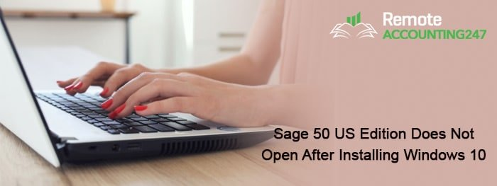 Sage 50 US Edition Does Not Open After Installing Windows 10