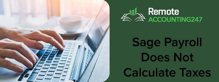 Sage Payroll Does Not Calculate Taxes