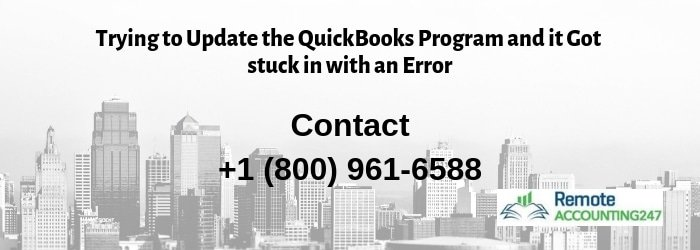 Trying to update QuickBooks Program and it got Stuck with an Error