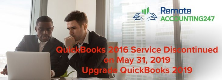 QuickBooks 2016 Service Discontinued May 31, 2019 : Upgrade QuickBooks 2019
