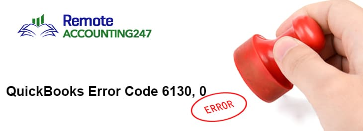 QuickBooks Error Code 6130, 0